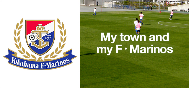My town and my F・Marinos